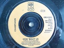 "Champaign -  ""How 'Bout us""   7"" (1981)  EX++   / ""Spinnin' "" / CBS A1046"