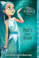 Star Darlings: Piper's Perfect Dream 7 by Shana Muldoon Zappa and Ahmet Zappa...