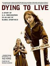 Dying to Live: A Story of U.S. Immigration in an Age of Global Apartheid (City L