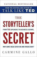 The Storyteller's Secret: From TED Speakers to Business Legends, Why Some Ideas