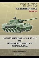 Tm 9-755 76-Mm Gun Motor Carriage M18 Hellcat and Armored Utility Vehicle M39...