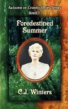 Foredestined Summer/Fires of War and Winter : Autumn in Cranky Otter Series,...