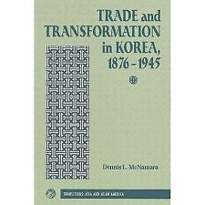 Trade And Transformation In Korea, 1876-1945 (Transitions: Asia & Asian America)