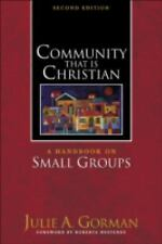 Community That Is Christian : A Handbook on Small Groups by Julie A. Gorman...