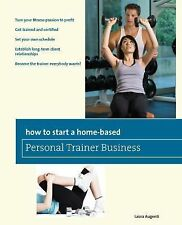 How to Start a Home-Based Personal Trainer Business: *Turn Your Fitnes-ExLibrary