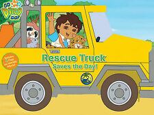 Go Diego Go Rescue Truck Saves the Day! by Nickelodeon (Board book, 2008)