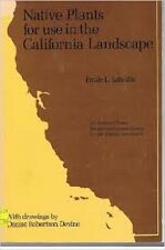 Emile L. Labadie~NATIVE PLANTS FOR USE IN THE CALIFORNIA LANDSCAPE~PB~SIGNED 2ND