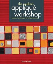 THE QUILTER'S APPLIQUÉ WORKSHOP by Kevin Kosbab : WH1-R2D : PBL 612 : NEW BOOK