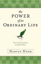 The Power of an Ordinary Life : Discover the Extraordinary Possibilities-H. Hook