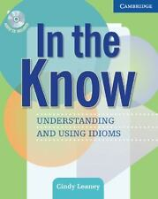 In the Know : Understanding and Using Idioms by Cindy Leaney (2005, CD /...