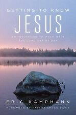 Getting to Know Jesus : An Invitation to Walk with the Lord Day by Day by...