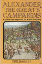 Wargaming Alexander the Great's Campaigns . Barker 18 1st Stephens PB SCARCE!