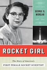 Rocket Girl: The Story of Mary Sherman Morgan, America's First Female Rocket Sci