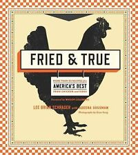 Fried & True: More than 50 Recipes for America's Best Fried Chicken and Sides, S