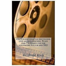 Die Synchronisation Britischer und Amerikanischer Filme und Tv-Serien und die...