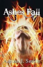 Ashes Fall by Adrian J. Smith (2014, Paperback)
