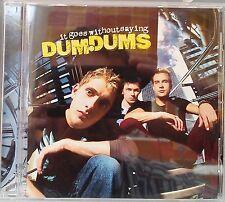 Dum Dums (Dum Dums) - It Goes Without Saying (CD 2000)