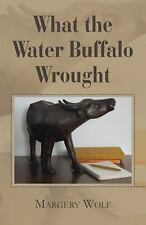 What the Water Buffalo Wrought