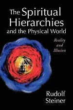 The Spiritual Hierarchies and the Physical World Reality  and Illusion Steiner