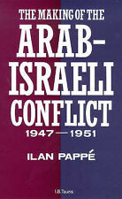 The Making of the Arab-Israeli Conflict, 1947-1951, Pappe, Ilan