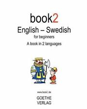 Book2 English - Swedish For Beginners: A Book In 2 Languages by Schumann, Johan