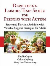 Developing Leisure Time Skills for Persons with Autism : Structured Playtime...