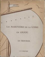 LES MARINIERS DE LA LOIRE EN ANJOU : LE THOUREIL - 1950- J.-C. FRAYSSE