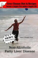 Non-Alcoholic Fatty Liver Disease : Liver Cleanse Diet and Recipes - Because...