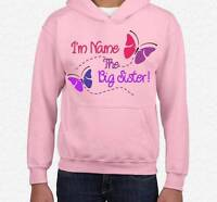 I'm The Big Sister Personalised Girls Hoodie Hoody Pink or White Any Name
