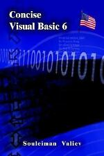 Concise Visual Basic 6.0 Course: Visual Basic for Beginners, Valiev, Souleiman,