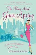 The Thing About Jane Spring, Sharon Krum
