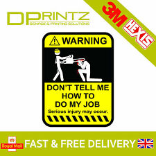 WARNING DON'T TELL ME Funny Car Window Bumper JDM VW Novelty Vinyl Decal Sticker