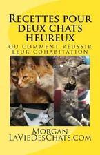 Recettes Pour Deux Chats Heureux : Ou Comment Réussir Leur Cohabitation by...