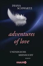 Adventures of Love - Unendliche Sehnsucht von Diana Schwartz (2015 Liebe Erotik