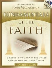 Fundamentals of the Faith Teacher's Guide: 13 Lessons to Grow in the Grace and K