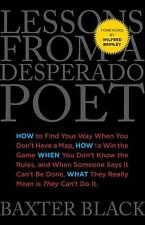 Lessons from a Desperado Poet: How to Find Your Way When You Don't Have a Map,