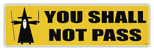 Bumper Sticker Decal - You Shall Not Pass - Lord of the Rings