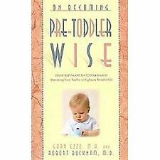 On Becoming Pretoddlerwise : From Babyhood to Toddlerhood Parenting Your 12...
