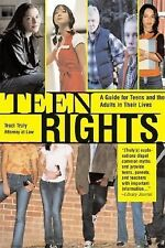 Teen Rights (and Responsibilities), 2E: A Guide for All Teens and the Adults in