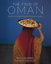 The Food of Oman : Recipes and Stories from the Gateway to Arabia by Felicia...