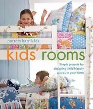 Pottery Barn Kids' Rooms: Simple Projects and Tips for Designing Child-Friendly