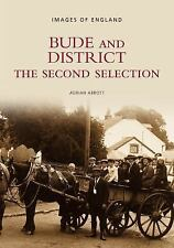 Bude and District: The Second Selection (Images of England), Abbott, Adrian, New
