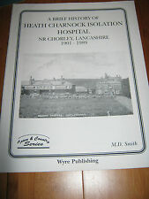 BRIEF HISTORY OF HEATH CHARNOCK ISOLATION HOSPITAL 1901-1989 CHORLEY LANCASHIRE