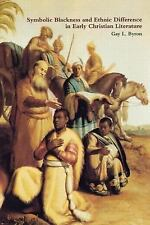 Symbolic Blackness and Ethnic Difference in Early Christian Literature by Gay...