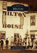 Images of America: Milton by Doug Welch and Milton Historical Society (2016,...