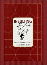 Insulting English by Peter Novobatzky, Ammon Shea and Peter Novobatzsky...