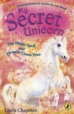 My Secret Unicorn: The Magic Spell and Dreams Come True, Linda Chapman