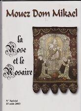 MOUEZ DOM MIKAEL   LA ROSE ET LE ROSAIRE  15 AOUT 2003   PLOUGUERNEAU BRETAGNE
