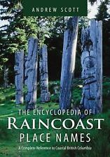 THE ENCYCLOPEDIA OF RAINCOAST PLACE NAMES - NEW HARDCOVER BOOK