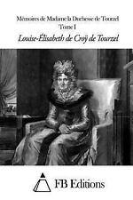 Mémoires de Madame la Duchesse de Tourzel - Tome I by Louise Elisabeth De...